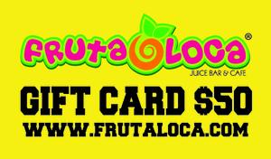 Fruta Loca Gift Card $50